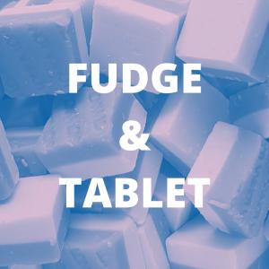 Fudge & Tablet
