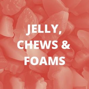 Chews, Jellies and Foams